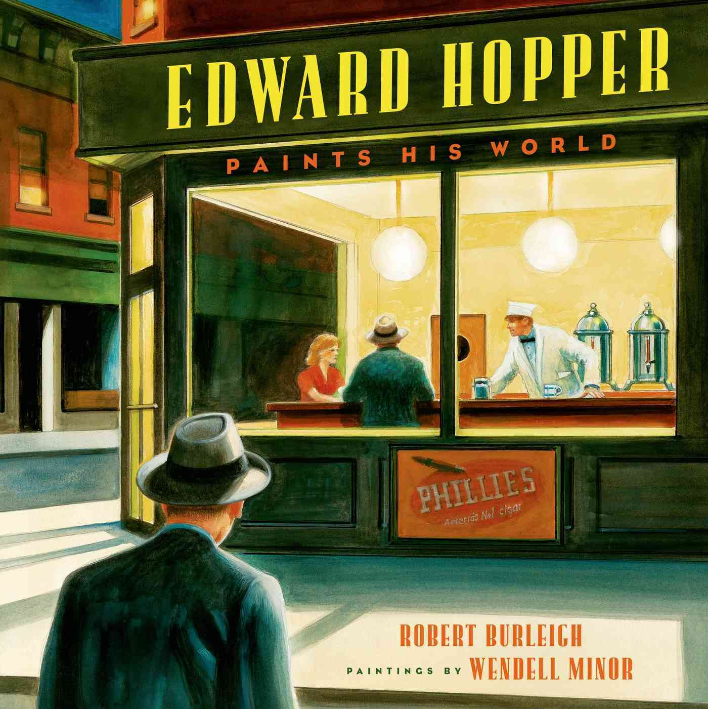 Edward Hopper Paints His World By Burleigh, Robert/ Minor, Wendell (ILT)